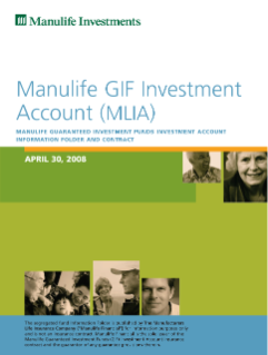 Manulife GIF Investment Account (MLIA) Information folder and contract