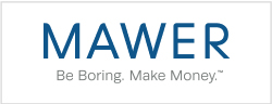 MAWER Be Boring. Make Money.Trademark